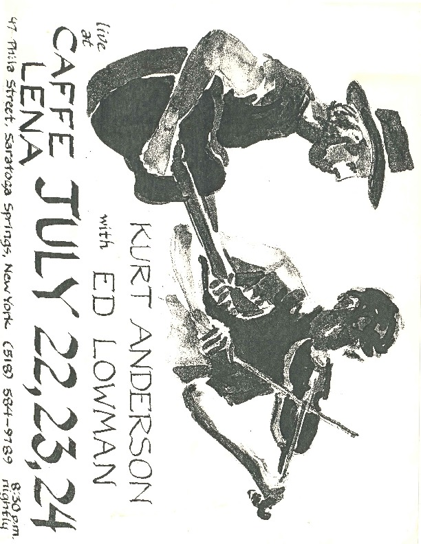 http://history.caffelena.org/transfer/Performer_File_Scans/anderson_kurt/Anderson__Kurt___poster___Caffe_Lena_with_Ed_Lowman_7.22.23.24.pdf